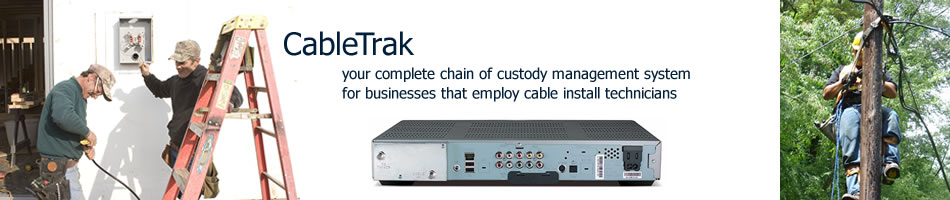 CableTrak, management software for businesses that employ cable install technicians